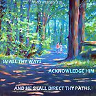 PROVERBS 3:6  IN ALL THY WAYS ACKNOWLEDGE HIM by Matthew Scotland
