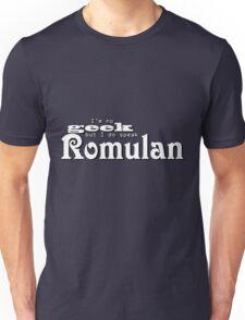 I'm no geek but I do speak Romulan Unisex T-Shirt