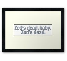 Pulp Fiction - Zed's dead, baby Framed Print