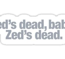 Pulp Fiction - Zed's dead, baby Sticker