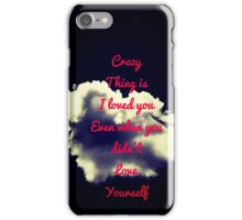 Crazy Thing Is iPhone Case/Skin