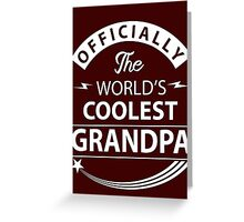 The World's Coolest Grandpa Greeting Card