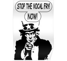 Uncle Sam: Stop The Vocal Fry Now! Poster