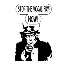 Uncle Sam: Stop The Vocal Fry Now! by Almdrs