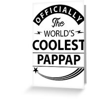 The World's Coolest Pappap Greeting Card