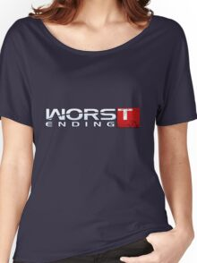 Worst Ending Women's Relaxed Fit T-Shirt