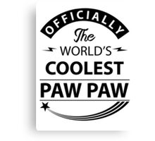 The World's Coolest PawPaw Canvas Print
