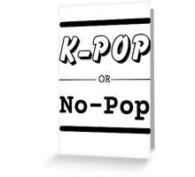 K-Pop or No-Pop Greeting Card