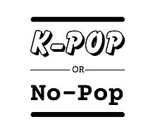 K-Pop or No-Pop Photographic Print