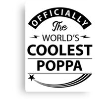 The World's Coolest Poppa Canvas Print