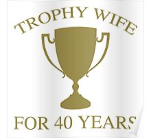 Trophy Wife For 40 Years Poster
