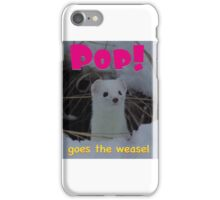 Pop goes the weasel iPhone Case/Skin