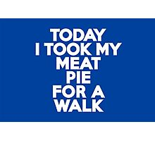 Today I took my meat pie for a walk Photographic Print