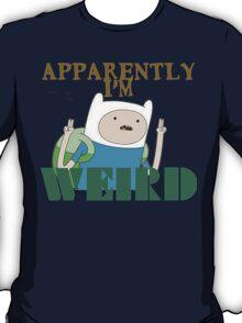 I'm Weird... T-Shirt