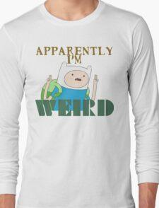 I'm Weird... Long Sleeve T-Shirt