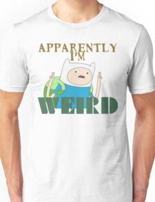 I'm Weird... Unisex T-Shirt