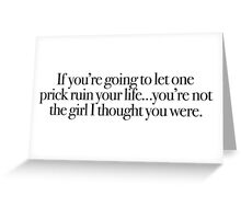 Legally Blonde - Not the girl I thought you were Greeting Card