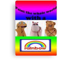 Paint the whole world with a rainbow! Canvas Print