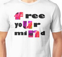 Free your mind--Clothing &  Art + Products Design  Unisex T-Shirt
