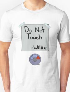 Do Not Touch - Willie  T-Shirt