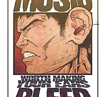 Music Worth Making Your Ears Bleed by Jeff Powers Illustration