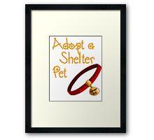 Adopt a Shelter Pet Framed Print