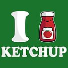 I Heart Ketchup by fishbiscuit