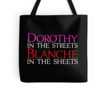 Dark Shirts - Dorothy in the Streets Blanche in the sheets - Golden Girls Tote Bag