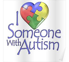 I love someone with autism Poster