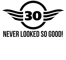 30 Never Looked So Good by GiftIdea