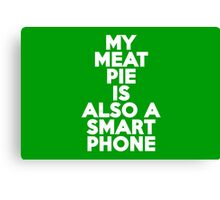 My meat pie is also a smartphone Canvas Print