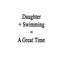 Daughter + Swimming = A Great Time  by supernova23