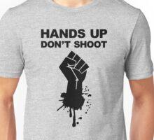HANDS UP DONT SHOOT Unisex T-Shirt