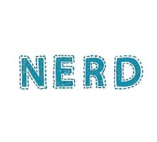 Nerd (aka: The Best People On Earth)  Photographic Print