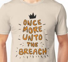 Once More Unto the Breach, Dear Friends Unisex T-Shirt