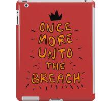 Once More Unto the Breach, Dear Friends iPad Case/Skin