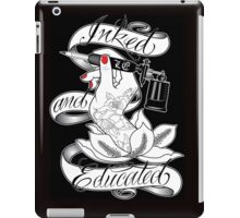 Inked and Educated iPad Case/Skin