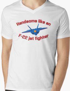 Handsome Like an F-22 Jet Fighter Mens V-Neck T-Shirt