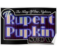 Rupert Pupkin Poster
