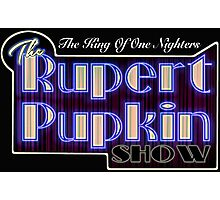 Rupert Pupkin Photographic Print