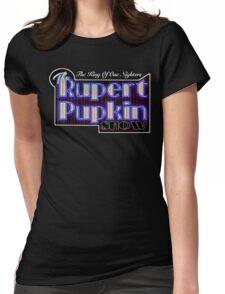 Rupert Pupkin Womens Fitted T-Shirt