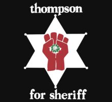 Thompson For Sheriff  by Technoir