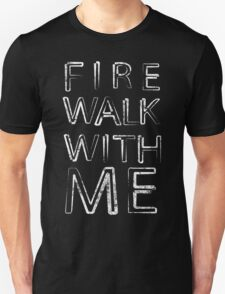 FIRE WALK WITH ME T-Shirt