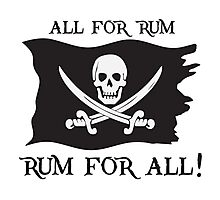 All For Rum, Rum For All! Photographic Print