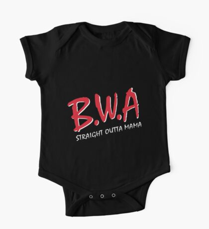 BWA, Babies with Attitude Straight Outta Mama One Piece - Short Sleeve