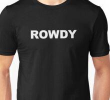 Rowdy Unisex T-Shirt
