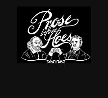 Prose before hoes Unisex T-Shirt