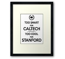 Too Smart for Caltech Framed Print