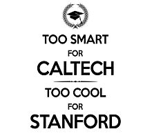 Too Smart for Caltech Photographic Print