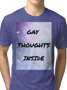 Gay thoughts inside Tri-blend T-Shirt